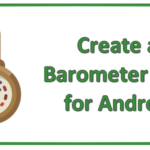 Creating a Barometer Application for Android