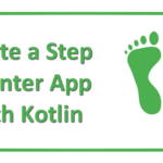 Create a Step Counter Fitness App for Android with Kotlin