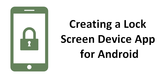 Creating a Lock Screen Device App for Android – All for Android