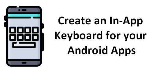 Creating an In-App Keyboard for your Android Apps – All for Android