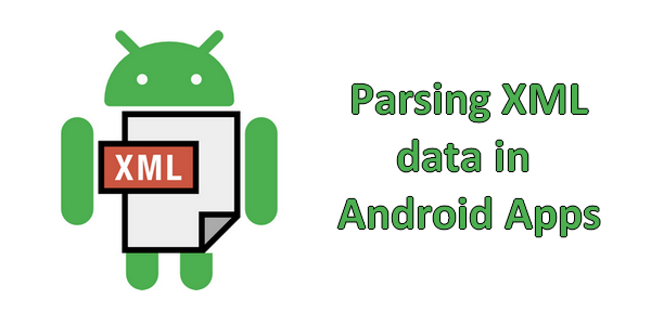 Parsing XML data in Android Apps – All for Android, Android for All
